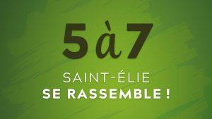 5 à 7 : Saint-Élie se rassemble !